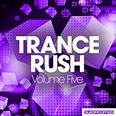 Trance Rush - Volume Five - EP by Various Artists