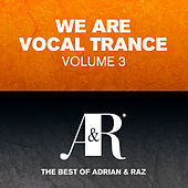 We Are Vocal Trance Vol 3 - The Best Of Adrian & Raz - EP by Various Artists