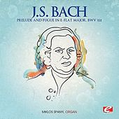 J.S. Bach: Prelude and Fugue in E-Flat Major, BWV 552 (Digitally Remastered) by Miklós Spányi