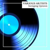 Swingin' Uptown de Various Artists