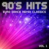 90's Hits Euro Dance Remix Classics (Vol.1) von Various Artists