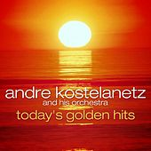 Today's Golden Hits de Andre Kostelanetz And His Orchestra
