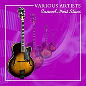 Canned Heat Blues by Various Artists