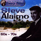 The Legendary Henry Stone Presents: Steve Alaimo- The 50s-The 70s by Steve Alaimo