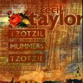 Tzotzil/Mummers/Tzotzil by Cecil Taylor