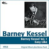 Barney Kessel, Vol. 1 (Easy Like, Original Album Plus Bonus Tracks, 1953) by Barney Kessel