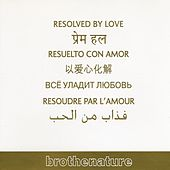 Resolved By Love by Brother Nature