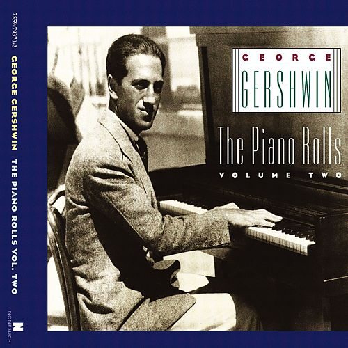 The Piano Rolls, Volume Two by George Gershwin
