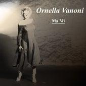 Ornella vanoni: Ma mi von Ornella Vanoni