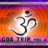 Goa Trip v.4 by Dr.Spook & Random (Best of Goa Trance, Acid Techno, Pschedelic Trance) de Various Artists