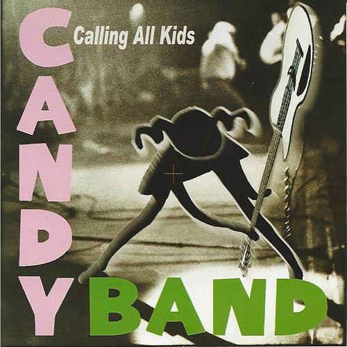 Calling All Kids by The Candy Band