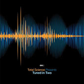 Total Science Presents Tuned In 2 by Various Artists