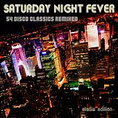 Saturday Night Fever - 54 Disco Classics Remixed (Studio House Edition) by Various Artists