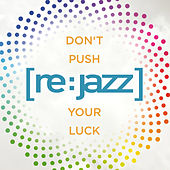 Don't Push Your Luck de [re:jazz]