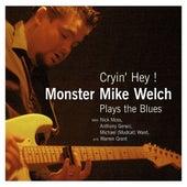 Cryin' Hey de Monster Mike Welch