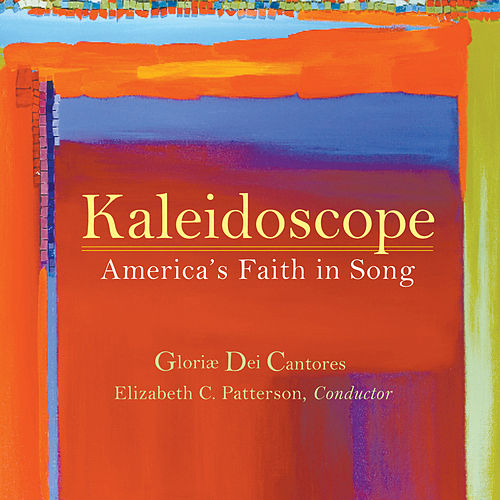Kaleidoscope - America's Faith in Song by Various Artists
