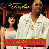 Fire In Your Eyes (The Remix) de B. Taylor