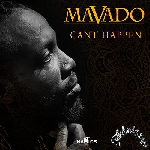 Can't Happen - Single by Mavado