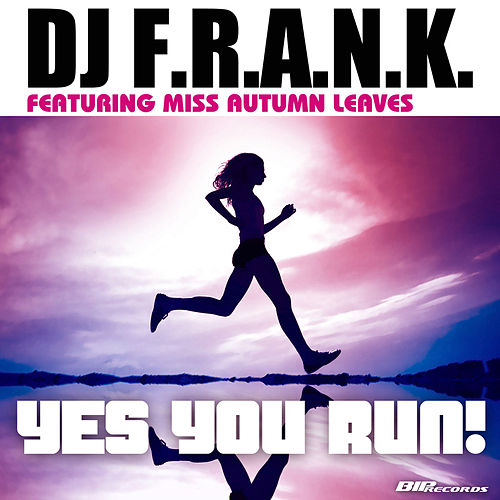 Yes You Run! Extended Mix by DJ Frank