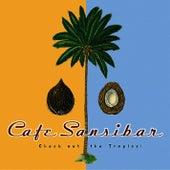 Café Sansibar (Check Out the Tropics!) by Various Artists