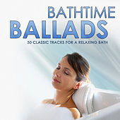 Bathtime Ballads - 50 Classic Tracks for a Relaxing Bath by Various Artists