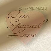 Our Special Love by Stampman