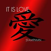 It Is Love by Stampman