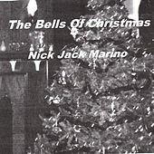 The Bells of Christmas by Nick Jack Marino