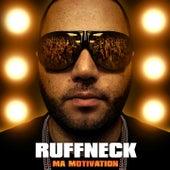 Ma Motivation de Ruffneck