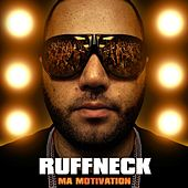 Ma Motivation by Ruffneck