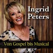 Von Gospel bis Musical de Ingrid Peters