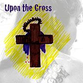 Upon the Cross by Joey