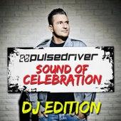 Sound Of Celebration (DJ Edition) by Pulsedriver