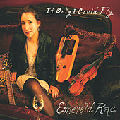 If Only I Could Fly de Emerald Rae