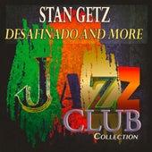 Desafinado and More (Jazz Club Collection) von Stan Getz