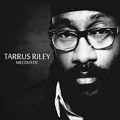 Mecoustic by Tarrus Riley