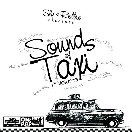 Sly & Robbie Presents Sounds Of Taxi 1st Volume by Various Artists