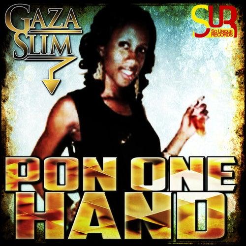 Pon One Hand - Single by Gaza Slim
