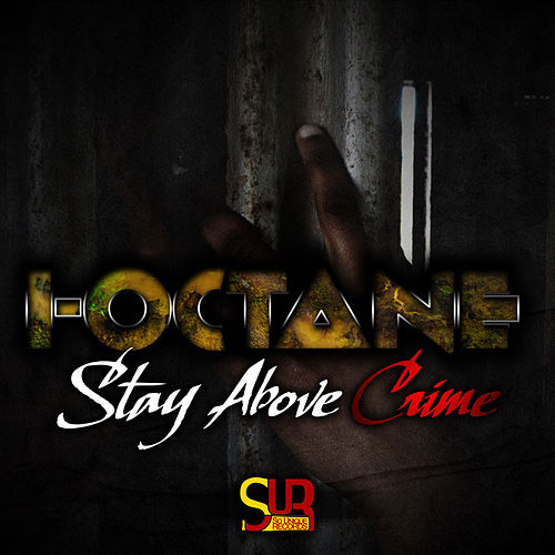 Stay Above Crime - Single by I-Octane