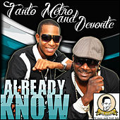 Already Know - Single by Tanto Metro & Devonte