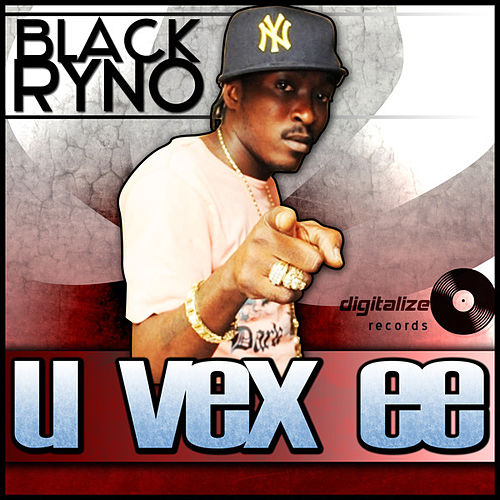 U Vex EE - Single by Black Ryno