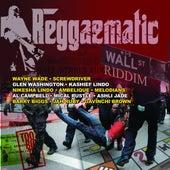 Reggaematic Music - Wall St Riddim von Various Artists