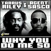 Why You Do Me So - Single by Agent Sasco aka Assassin