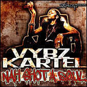 Nah Shot A Soul - Single by VYBZ Kartel