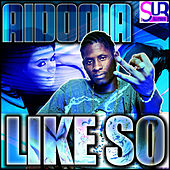 Like So - Single by Aidonia