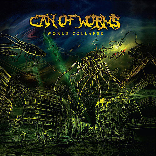 World Collapse by Can of Worms