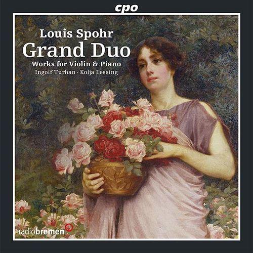Spohr: Grand Duo - Works for Violin & Piano by Ingolf Turban