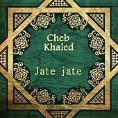 Jate jate by Khaled (Rai)