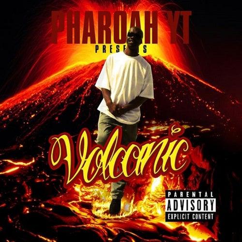 Volcanic by Pharoah YT