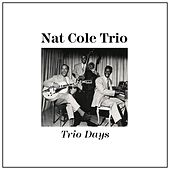 Trio Days by Nat King Cole